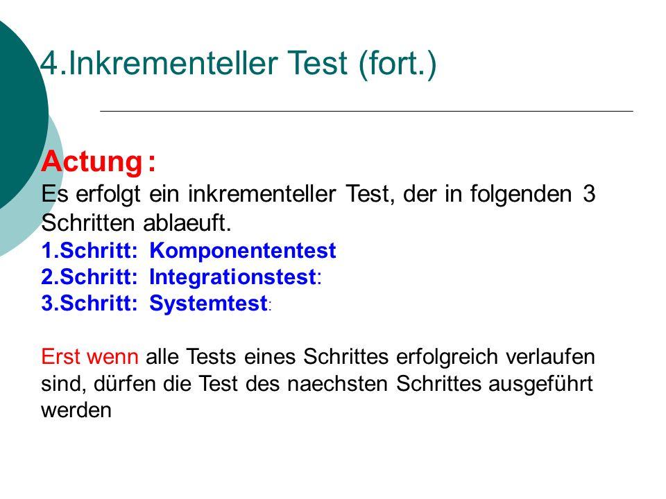 Actung : Es erfolgt ein inkrementeller Test, der in folgenden 3 Schritten ablaeuft.