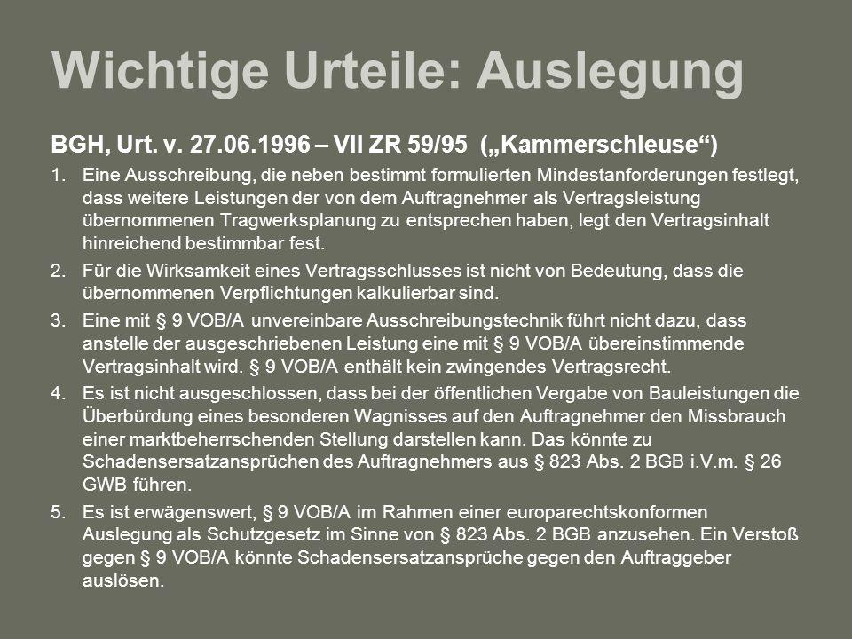 Wichtige Urteile: Auslegung BGH, Urt. v. 27.06.1996 – VII ZR 59/95 (Kammerschleuse) 1. Eine Ausschreibung, die neben bestimmt formulierten Mindestanfo