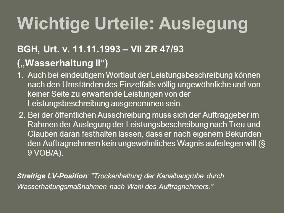 Wichtige Urteile: Auslegung BGH, Urt. v. 11.11.1993 – VII ZR 47/93 (Wasserhaltung II) 1. Auch bei eindeutigem Wortlaut der Leistungsbeschreibung könne