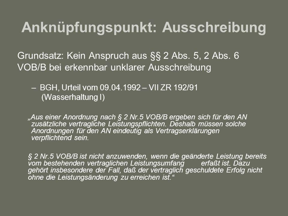Anknüpfungspunkt: Ausschreibung Grundsatz: Kein Anspruch aus §§ 2 Abs. 5, 2 Abs. 6 VOB/B bei erkennbar unklarer Ausschreibung –BGH, Urteil vom 09.04.1