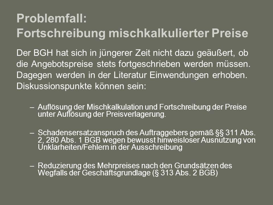 Problemfall: Fortschreibung mischkalkulierter Preise Der BGH hat sich in jüngerer Zeit nicht dazu geäußert, ob die Angebotspreise stets fortgeschriebe