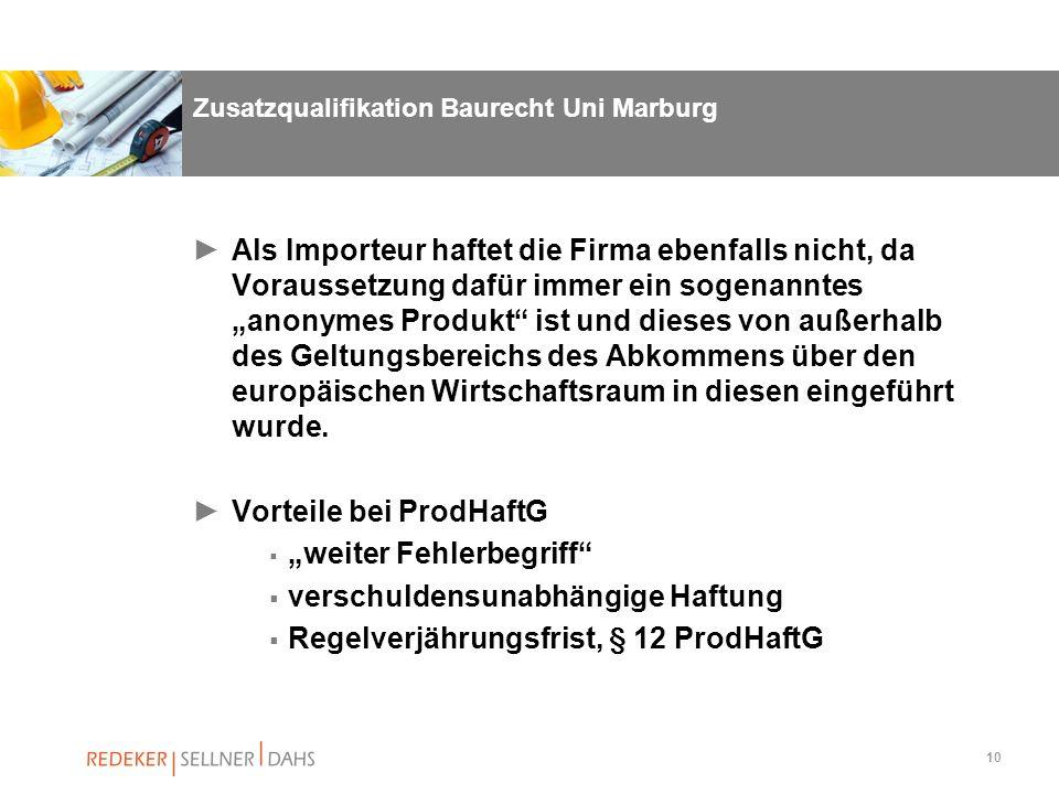 10 Zusatzqualifikation Baurecht Uni Marburg Als Importeur haftet die Firma ebenfalls nicht, da Voraussetzung dafür immer ein sogenanntes anonymes Prod