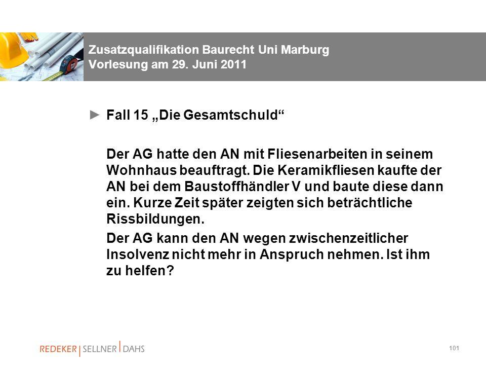 101 Zusatzqualifikation Baurecht Uni Marburg Vorlesung am 29. Juni 2011 Fall 15 Die Gesamtschuld Der AG hatte den AN mit Fliesenarbeiten in seinem Woh