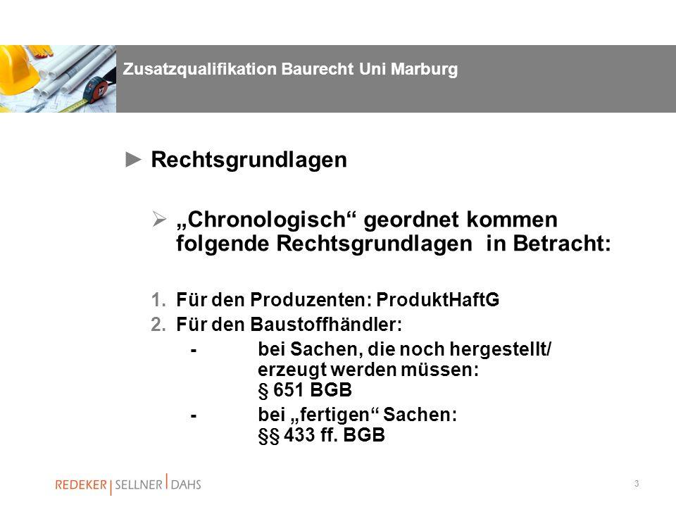 3 Zusatzqualifikation Baurecht Uni Marburg Rechtsgrundlagen Chronologisch geordnet kommen folgende Rechtsgrundlagen in Betracht: 1.Für den Produzenten