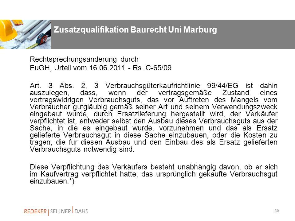 30 Rechtsprechungsänderung durch EuGH, Urteil vom 16.06.2011 - Rs. C-65/09 Art. 3 Abs. 2, 3 Verbrauchsgüterkaufrichtlinie 99/44/EG ist dahin auszulege