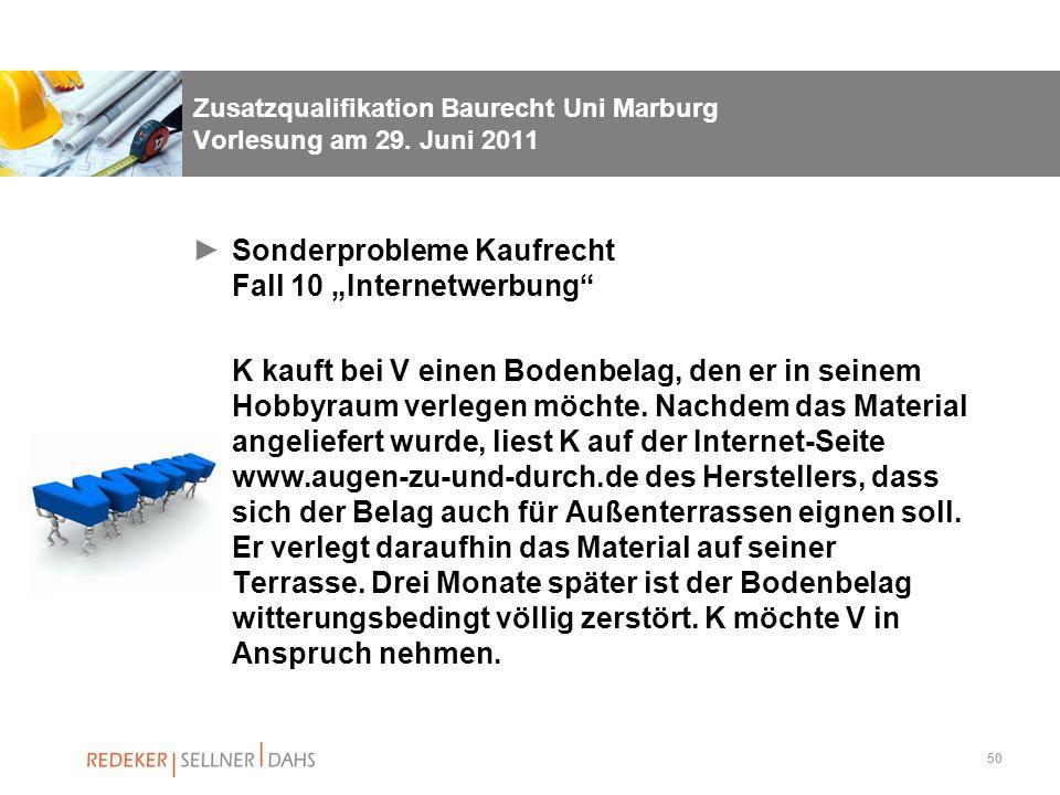 50 Zusatzqualifikation Baurecht Uni Marburg Vorlesung am 29. Juni 2011 Sonderprobleme Kaufrecht Fall 10 Internetwerbung K kauft bei V einen Bodenbelag