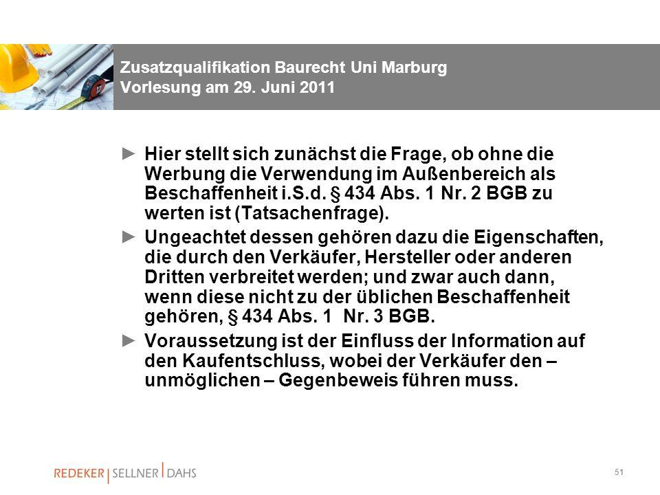 51 Zusatzqualifikation Baurecht Uni Marburg Vorlesung am 29. Juni 2011 Hier stellt sich zunächst die Frage, ob ohne die Werbung die Verwendung im Auße