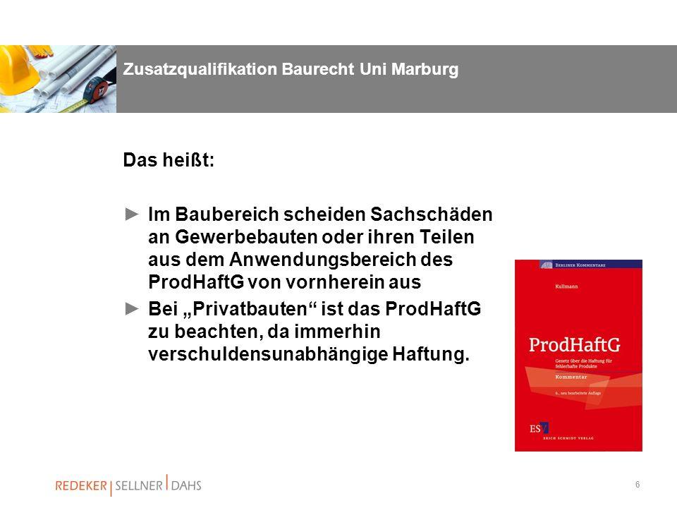 6 Zusatzqualifikation Baurecht Uni Marburg Das heißt: Im Baubereich scheiden Sachschäden an Gewerbebauten oder ihren Teilen aus dem Anwendungsbereich