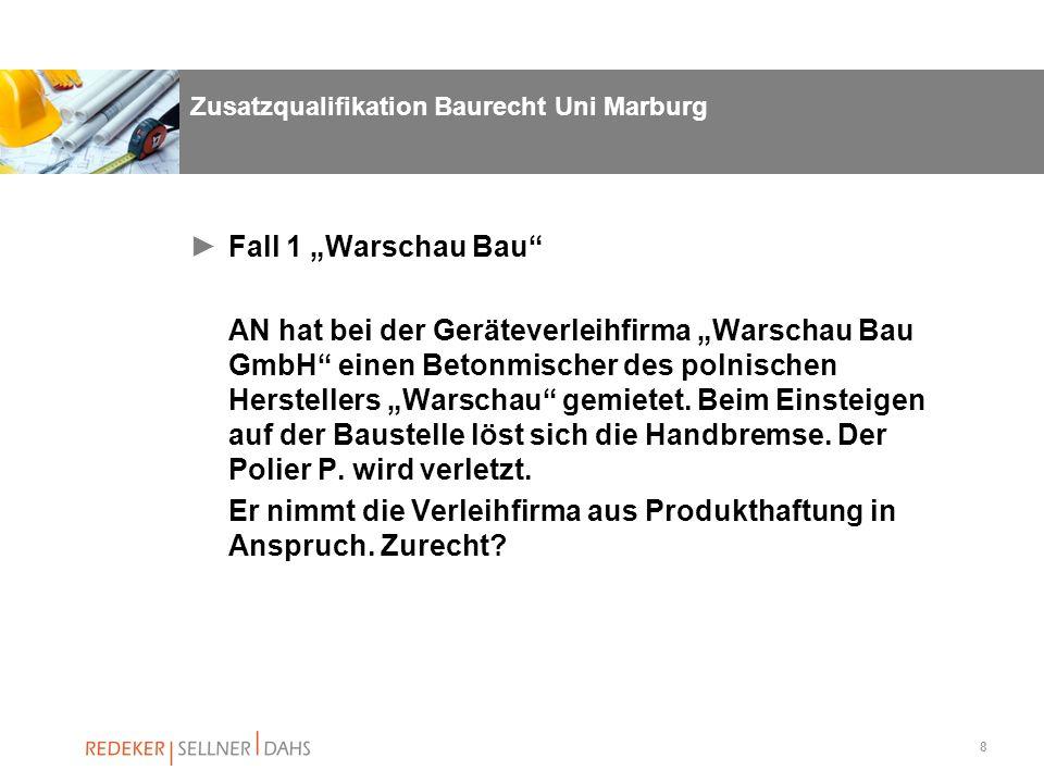 8 Zusatzqualifikation Baurecht Uni Marburg Fall 1 Warschau Bau AN hat bei der Geräteverleihfirma Warschau Bau GmbH einen Betonmischer des polnischen H