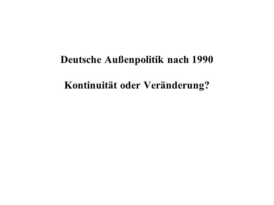 Deutsche Außenpolitik nach 1990 Kontinuität oder Veränderung?