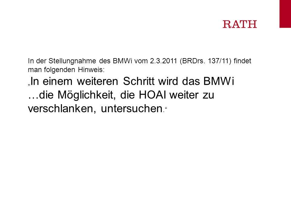 In der Stellungnahme des BMWi vom 2.3.2011 (BRDrs. 137/11) findet man folgenden Hinweis: In einem weiteren Schritt wird das BMWi …die Möglichkeit, die