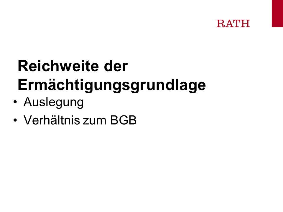 Reichweite der Ermächtigungsgrundlage Auslegung Verhältnis zum BGB