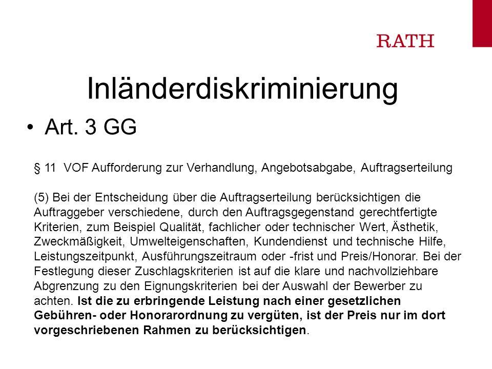 Inländerdiskriminierung Art. 3 GG § 11 VOF Aufforderung zur Verhandlung, Angebotsabgabe, Auftragserteilung (5) Bei der Entscheidung über die Auftragse