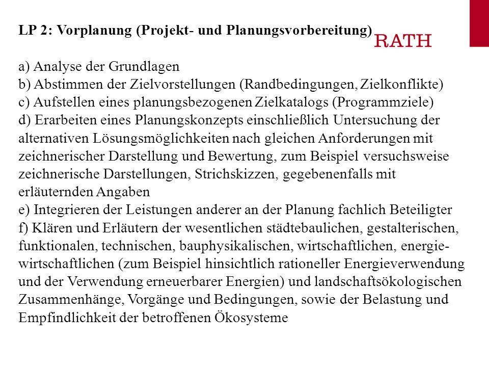 LP 2: Vorplanung (Projekt- und Planungsvorbereitung) a) Analyse der Grundlagen b) Abstimmen der Zielvorstellungen (Randbedingungen, Zielkonflikte) c)