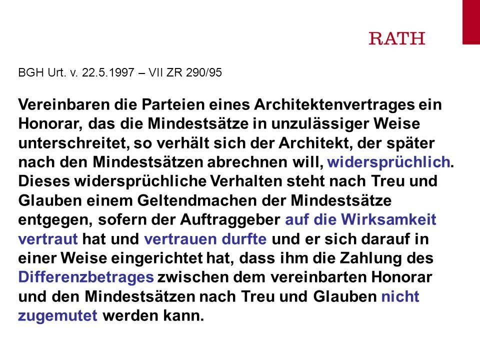 BGH Urt. v. 22.5.1997 – VII ZR 290/95 Vereinbaren die Parteien eines Architektenvertrages ein Honorar, das die Mindestsätze in unzulässiger Weise unte