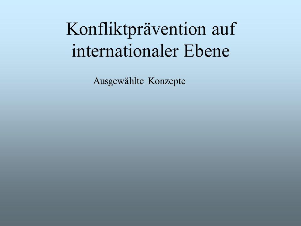Konfliktprävention auf internationaler Ebene Ausgewählte Konzepte