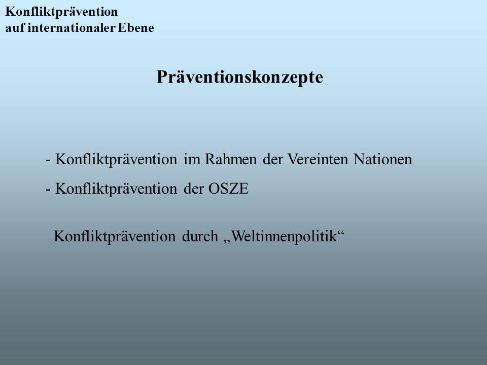Präventionskonzepte Konfliktprävention auf internationaler Ebene - Konfliktprävention im Rahmen der Vereinten Nationen - Konfliktprävention der OSZE K