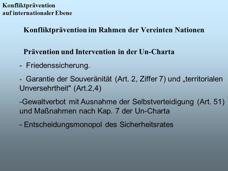 Konfliktprävention im Rahmen der Vereinten Nationen Konfliktprävention auf internationaler Ebene Prävention und Intervention in der Un-Charta - Friede