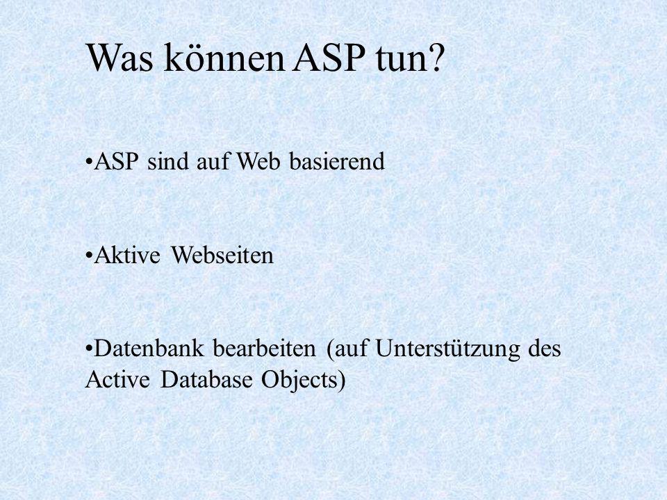 Vorteile Schnell und Browser Independence VBScript Jscript können in ASP als Sprache verwendet werden Die VBScript (bzw.