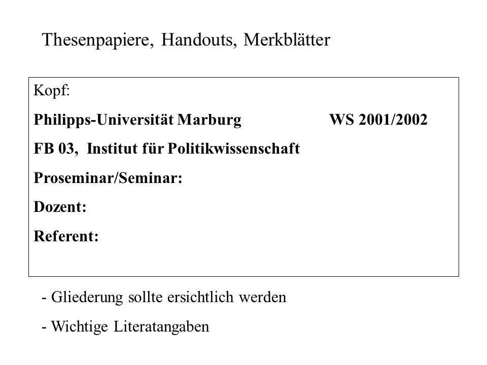 Thesenpapiere, Handouts, Merkblätter Kopf: Philipps-Universität Marburg WS 2001/2002 FB 03, Institut für Politikwissenschaft Proseminar/Seminar: Dozen