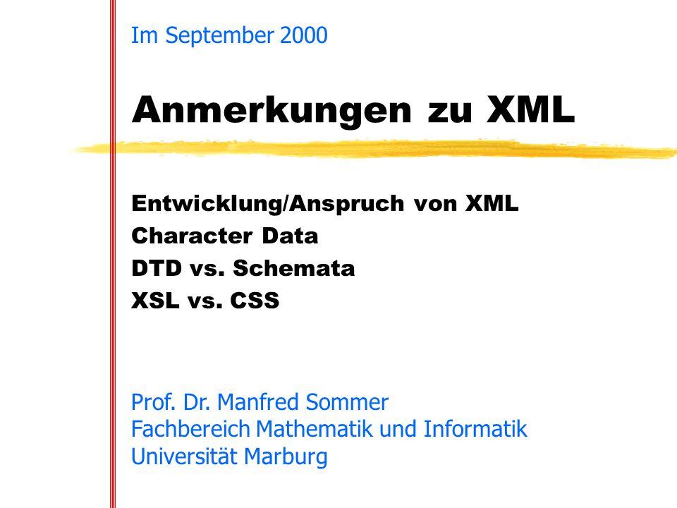 Sep.2000 Anm. zu XML 11 DTD: allgemein n Der Typ eines Dokumentes wird in einer DTD beschrieben.
