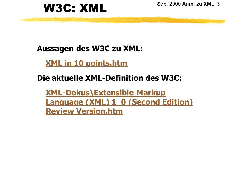 Sep. 2000 Anm. zu XML 2 XML Struktur / Structure Inhalt / Content Format / Layout Ein Dokument