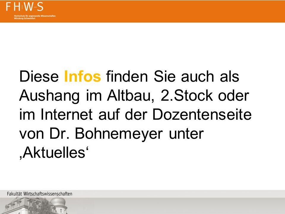 Diese Infos finden Sie auch als Aushang im Altbau, 2.Stock oder im Internet auf der Dozentenseite von Dr.