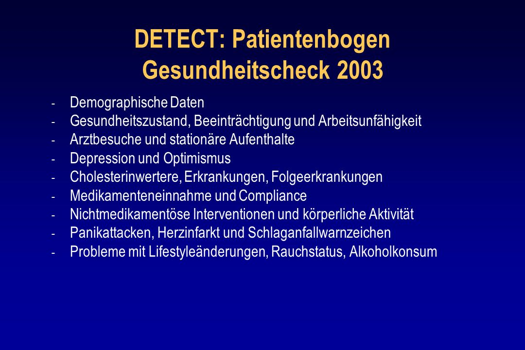 DETECT: Patientenbogen Gesundheitscheck 2003 - Demographische Daten - Gesundheitszustand, Beeinträchtigung und Arbeitsunfähigkeit - Arztbesuche und st