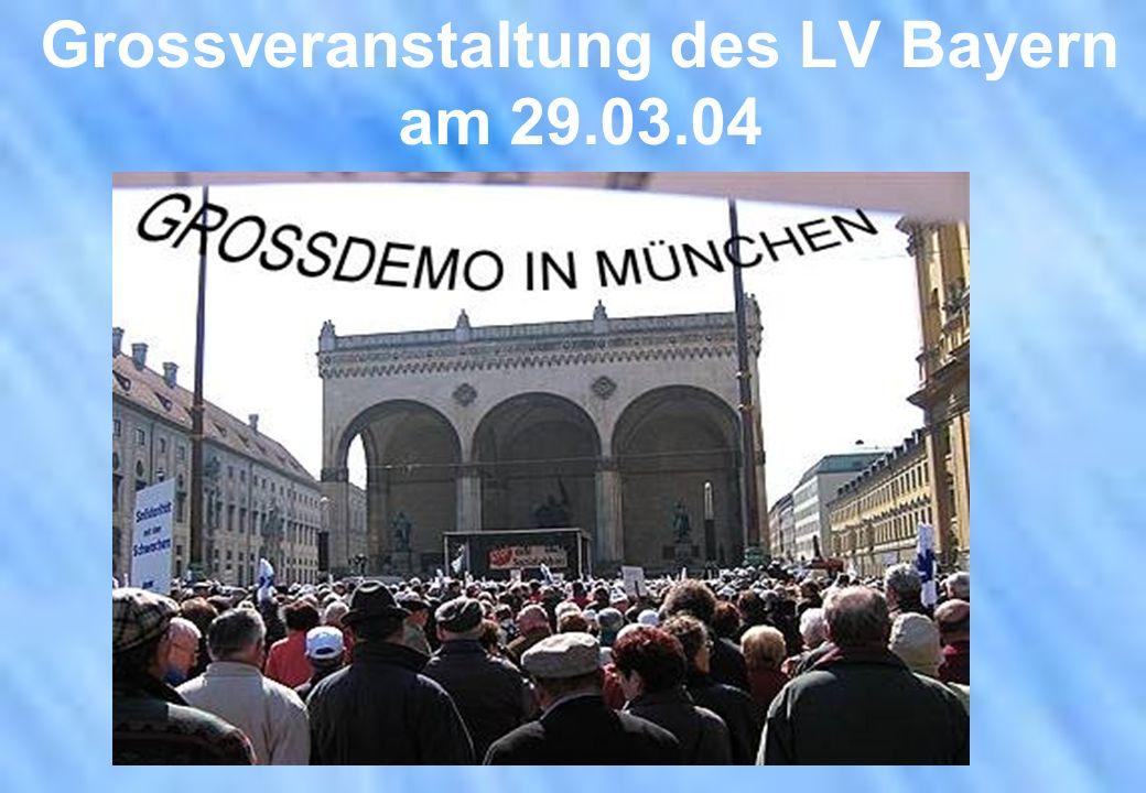 Grossveranstaltung des LV Bayern am 29.03.04