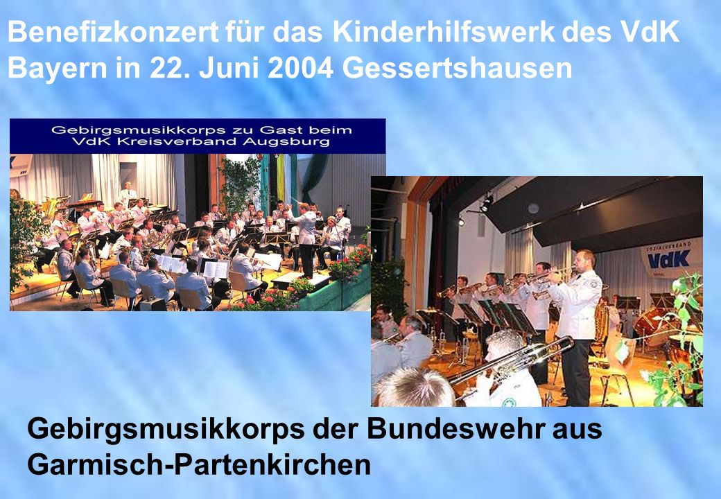 Benefizkonzert für das Kinderhilfswerk des VdK Bayern in 22. Juni 2004 Gessertshausen Gebirgsmusikkorps der Bundeswehr aus Garmisch-Partenkirchen