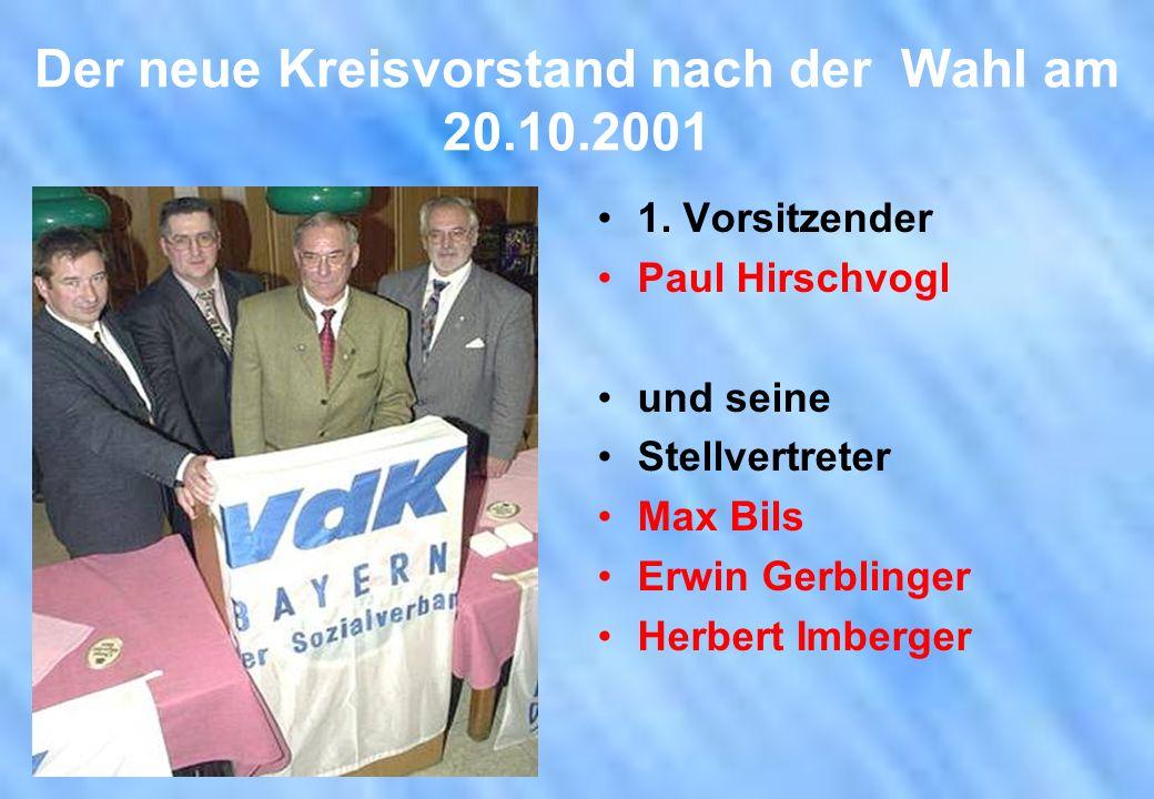 Der neue Kreisvorstand nach der Wahl am 20.10.2001 1. Vorsitzender Paul Hirschvogl und seine Stellvertreter Max Bils Erwin Gerblinger Herbert Imberger