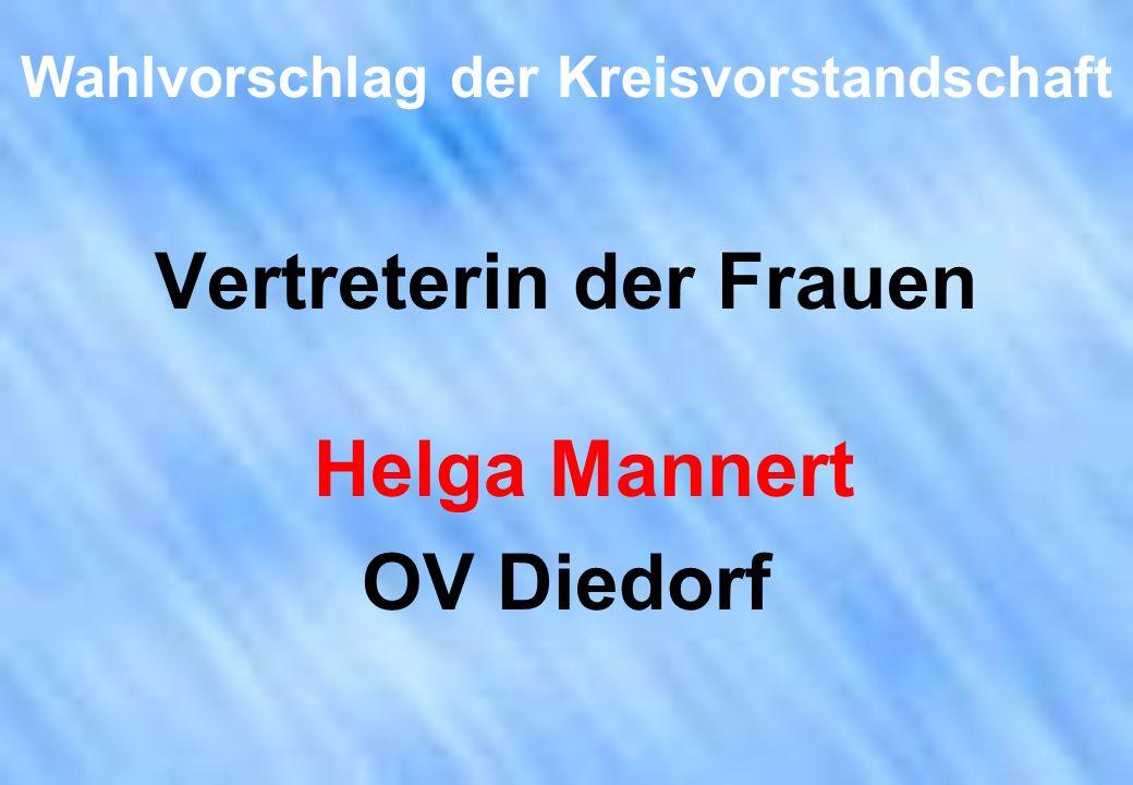 Wahlvorschlag der Kreisvorstandschaft Vertreterin der Frauen Helga Mannert OV Diedorf