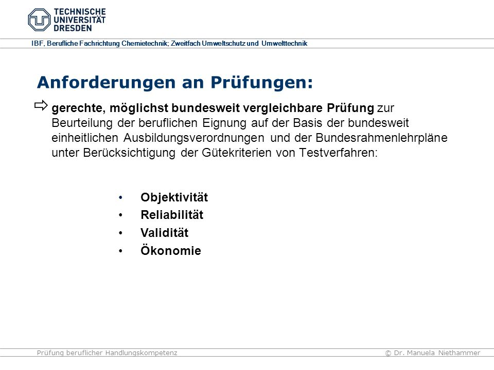 IBF, Berufliche Fachrichtung Chemietechnik; Zweitfach Umweltschutz und Umwelttechnik © Dr. Manuela NiethammerPrüfung beruflicher Handlungskompetenz An