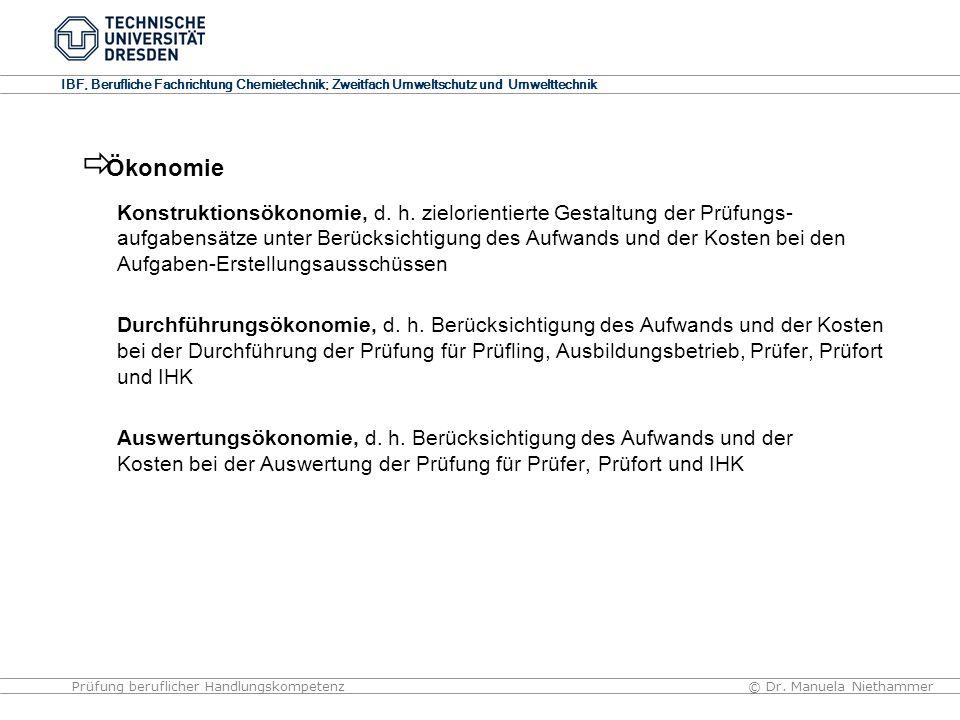 IBF, Berufliche Fachrichtung Chemietechnik; Zweitfach Umweltschutz und Umwelttechnik © Dr. Manuela NiethammerPrüfung beruflicher Handlungskompetenz Ko