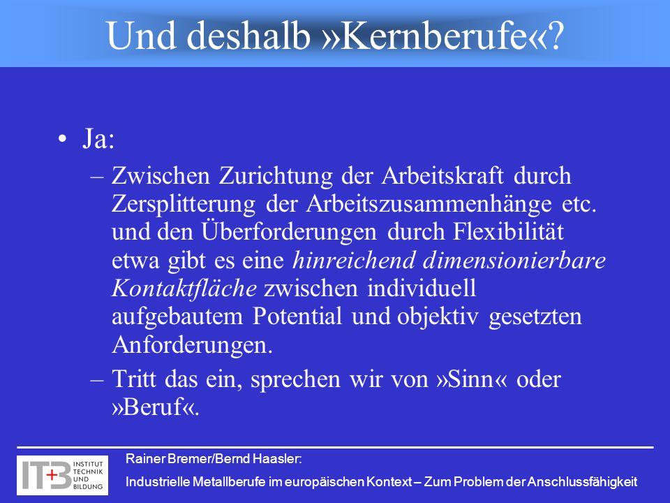 Rainer Bremer/Bernd Haasler: Industrielle Metallberufe im europäischen Kontext – Zum Problem der Anschlussfähigkeit Ja: –Zwischen Zurichtung der Arbei
