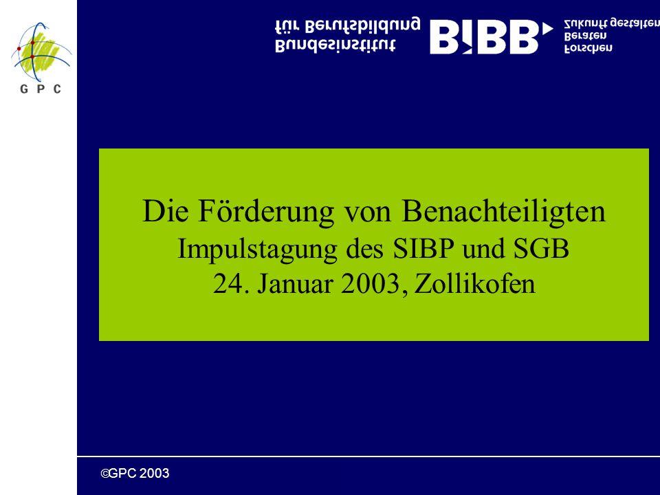 GPC 2003 Die Förderung von Benachteiligten Impulstagung des SIBP und SGB 24.