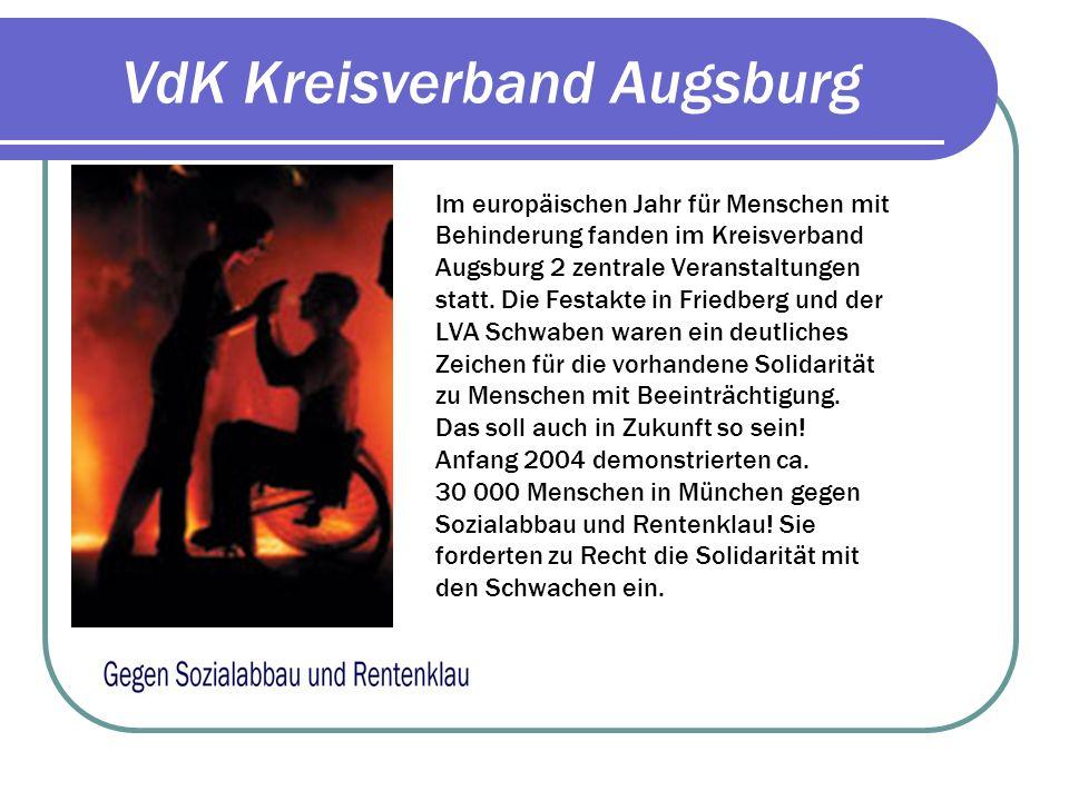 VdK Kreisverband Augsburg Im Laufe von 5 Jahren Konnte im Kreisverband Augsburg die Mitglieder- Zahl um annähernd 2500 Mitglieder gestei- gert werden.