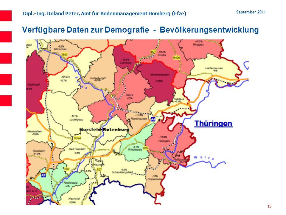 Dipl.-Ing. Roland Peter, Amt für Bodenmanagement Homberg (Efze) 15 September 2011 Verfügbare Daten zur Demografie - Bevölkerungsentwicklung