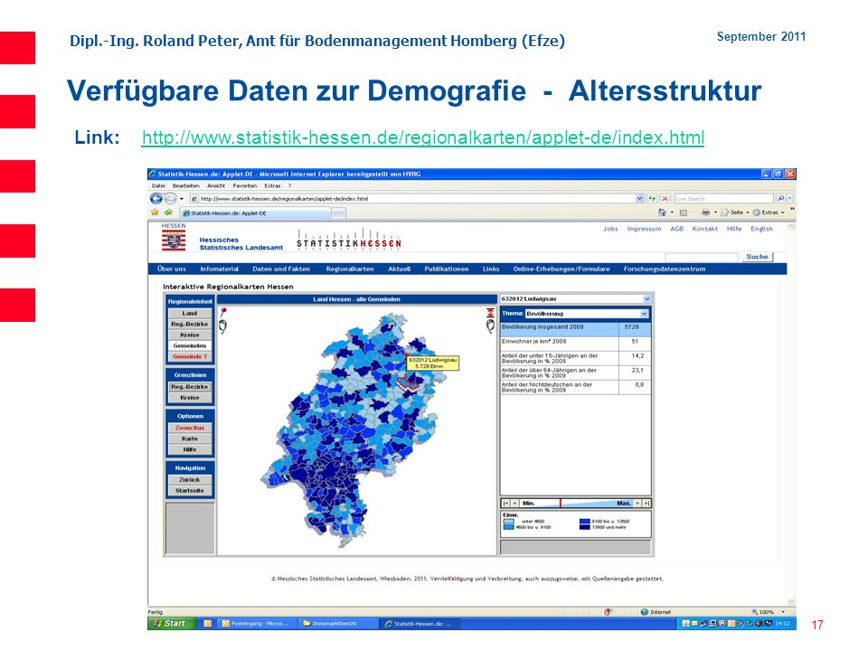 Dipl.-Ing. Roland Peter, Amt für Bodenmanagement Homberg (Efze) 17 September 2011 Verfügbare Daten zur Demografie - Altersstruktur Link: http://www.st