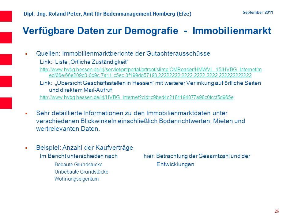 Dipl.-Ing. Roland Peter, Amt für Bodenmanagement Homberg (Efze) 26 September 2011 Verfügbare Daten zur Demografie - Immobilienmarkt Quellen: Immobilie