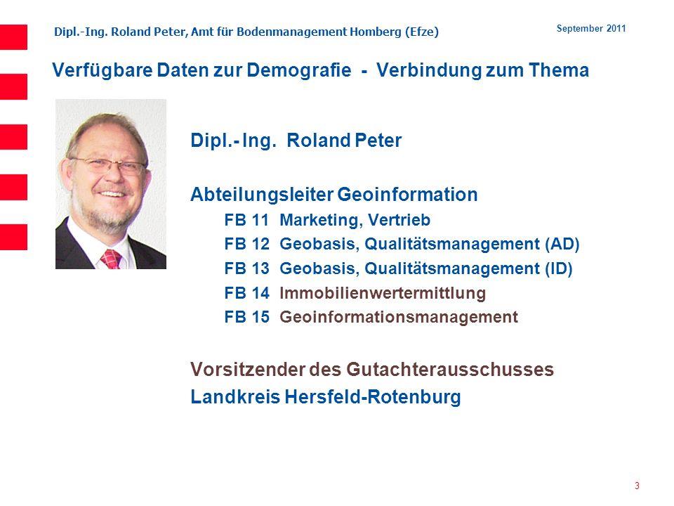 Dipl.-Ing. Roland Peter, Amt für Bodenmanagement Homberg (Efze) 3 September 2011 Dipl.- Ing. Roland Peter Abteilungsleiter Geoinformation FB 11 Market