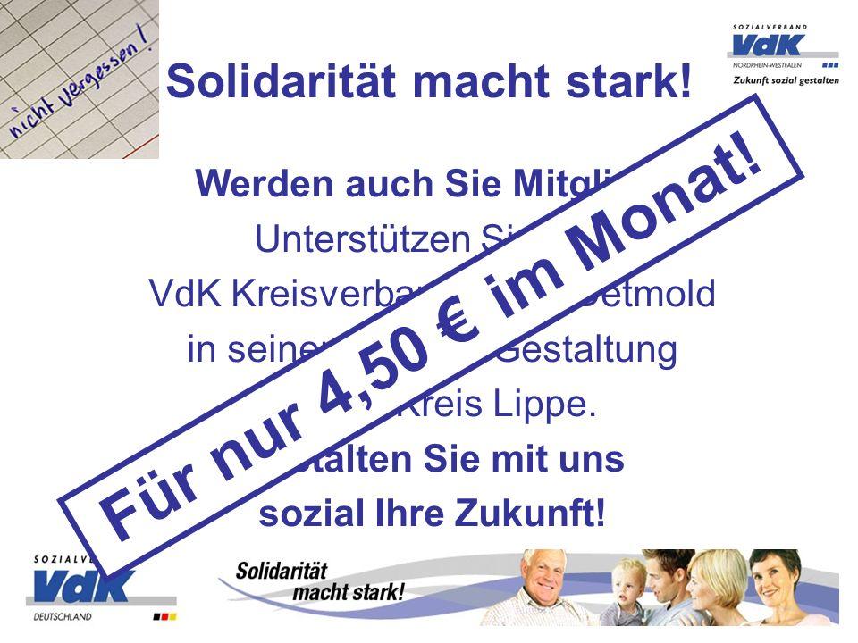 Werden auch Sie Mitglied! Unterstützen Sie den VdK Kreisverband Lippe-Detmold in seiner sozialen Gestaltung für den Kreis Lippe. Gestalten Sie mit uns