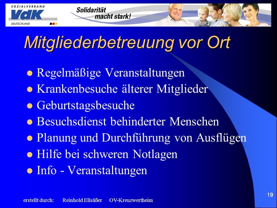 erstellt durch: Reinhold Ellsäßer OV-Kreuzwertheim 19 Mitgliederbetreuung vor Ort Regelmäßige Veranstaltungen Krankenbesuche älterer Mitglieder Geburt