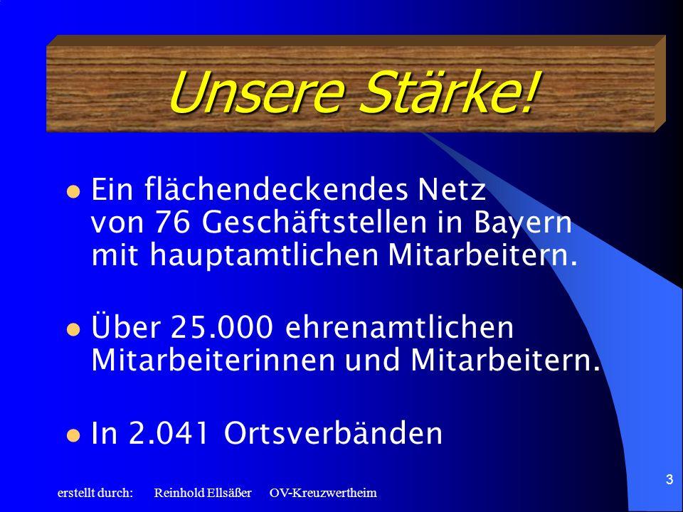 3 Ein flächendeckendes Netz von 76 Geschäftstellen in Bayern mit hauptamtlichen Mitarbeitern. Über 25.000 ehrenamtlichen Mitarbeiterinnen und Mitarbei