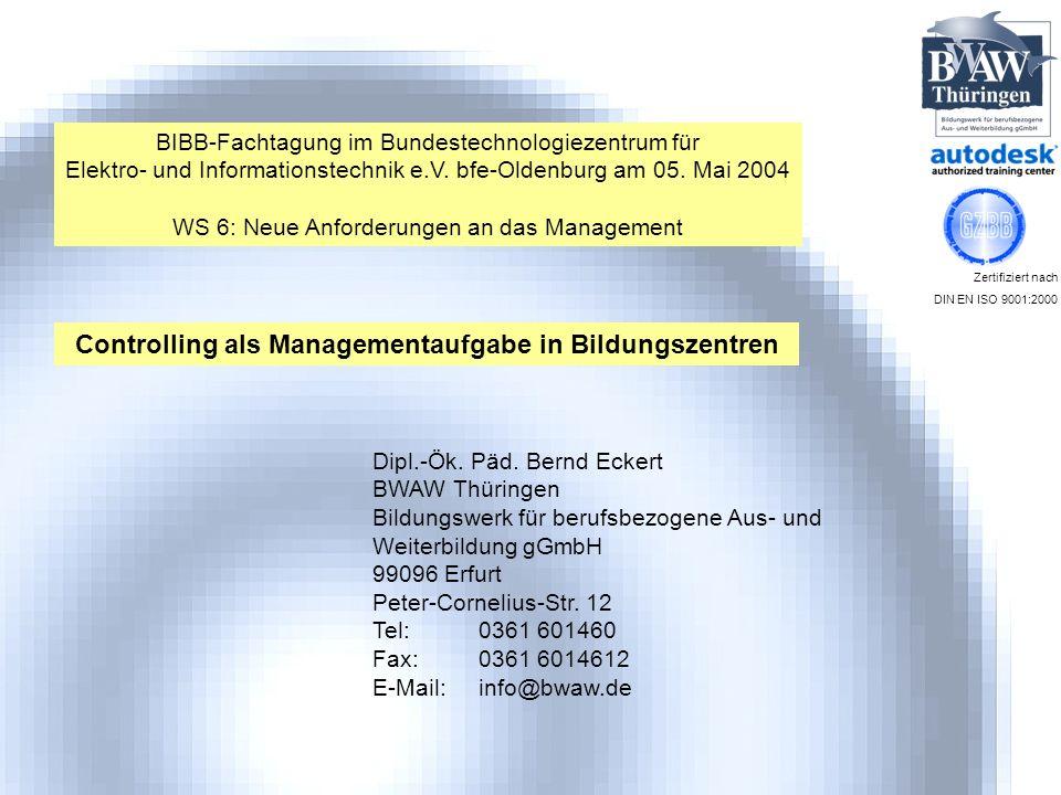 BIBB-Fachtagung im Bundestechnologiezentrum für Elektro- und Informationstechnik e.V. bfe-Oldenburg am 05. Mai 2004 WS 6: Neue Anforderungen an das Ma