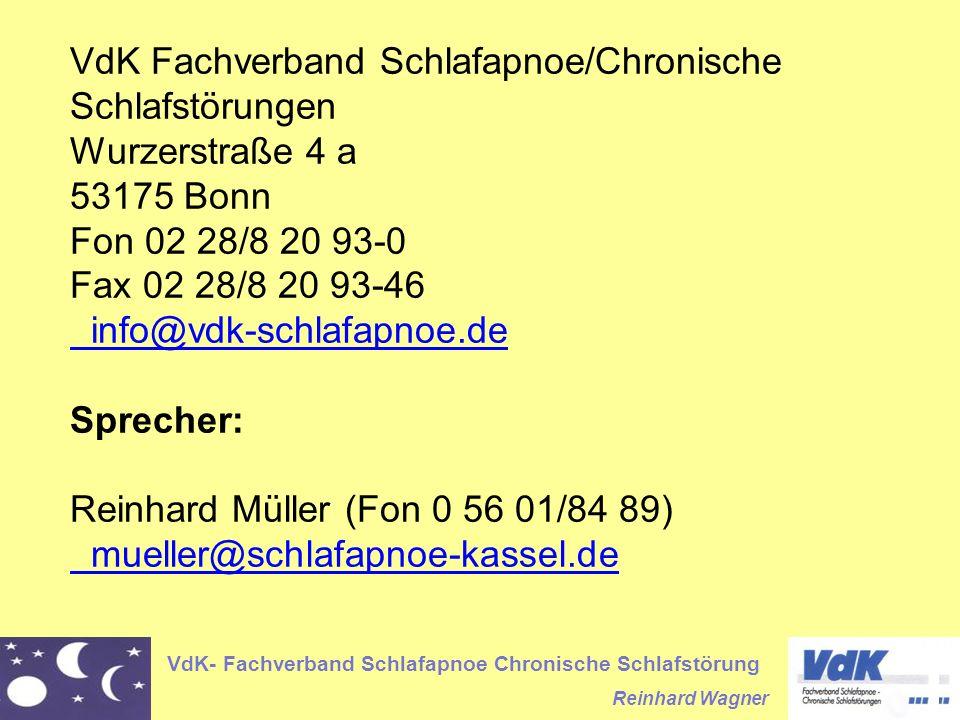 VdK- Fachverband Schlafapnoe Chronische Schlafstörung Reinhard Wagner Atemtherapiegerät (Goldstandard) Nächtliche Überdrucktherapie zur Schienung des Atemweges ist der GOLDSTANDARD.