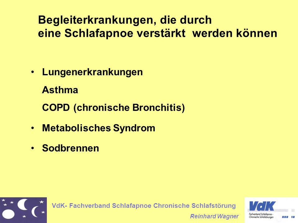 VdK- Fachverband Schlafapnoe Chronische Schlafstörung Reinhard Wagner Begleiterkrankungen, die durch eine Schlafapnoe verstärkt werden können Lungener