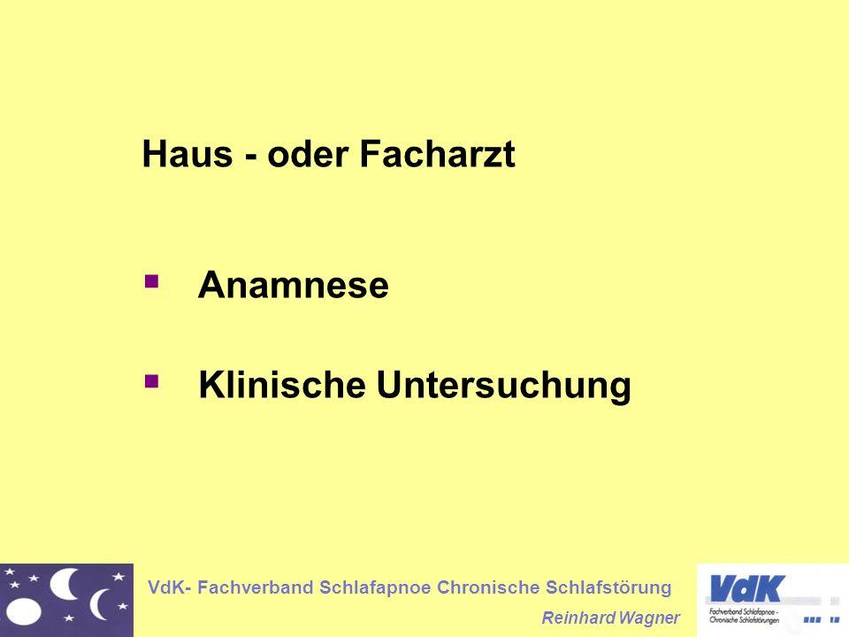 VdK- Fachverband Schlafapnoe Chronische Schlafstörung Reinhard Wagner Haus - oder Facharzt Anamnese Klinische Untersuchung