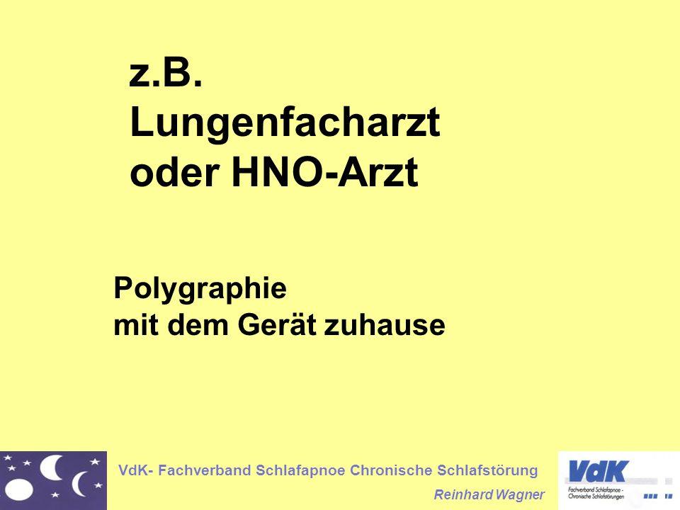 VdK- Fachverband Schlafapnoe Chronische Schlafstörung Reinhard Wagner Polygraphie mit dem Gerät zuhause z.B. Lungenfacharzt oder HNO-Arzt