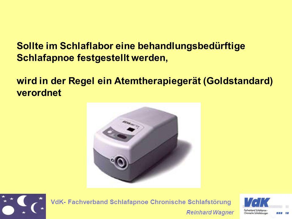 VdK- Fachverband Schlafapnoe Chronische Schlafstörung Reinhard Wagner Sollte im Schlaflabor eine behandlungsbedürftige Schlafapnoe festgestellt werden